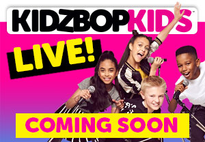 KIDZ BOP Kids Live - Coming Soon!